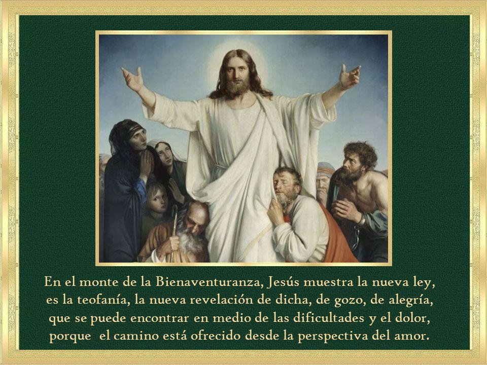 En el monte de la Bienaventuranza, Jesús muestra la nueva ley,