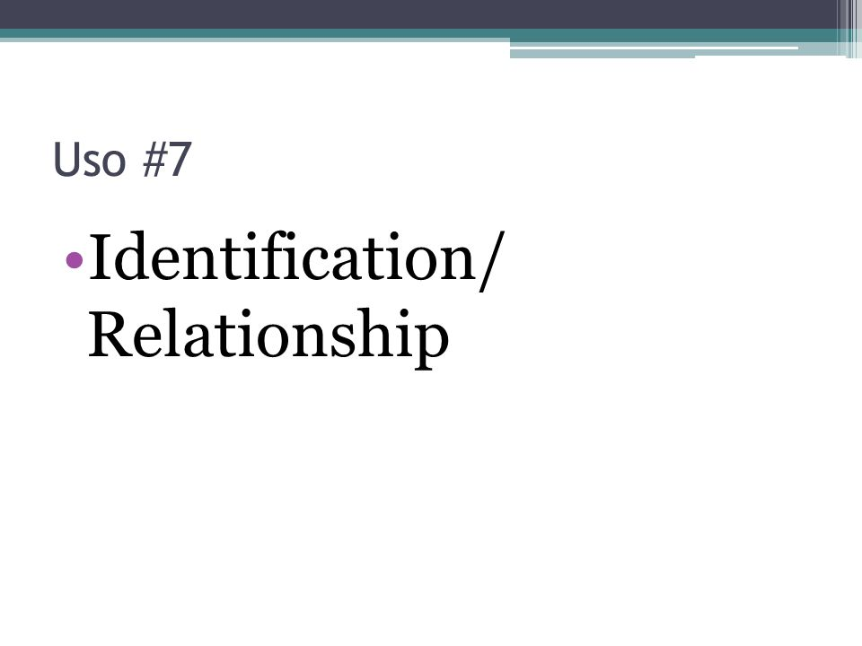 Identification/ Relationship