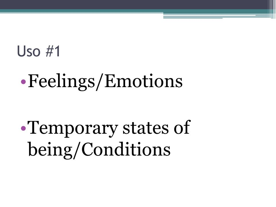 Temporary states of being/Conditions