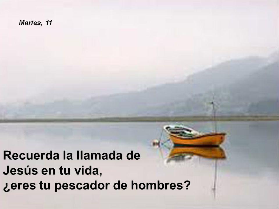 Jesús en tu vida, ¿eres tu pescador de hombres