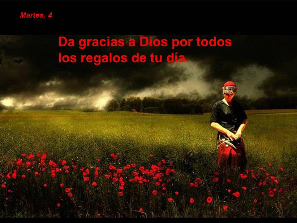 Da gracias a Dios por todos los regalos de tu día.