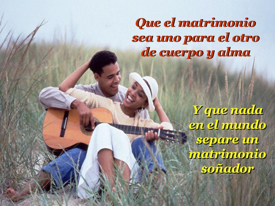 Que el matrimonio sea uno para el otro de cuerpo y alma