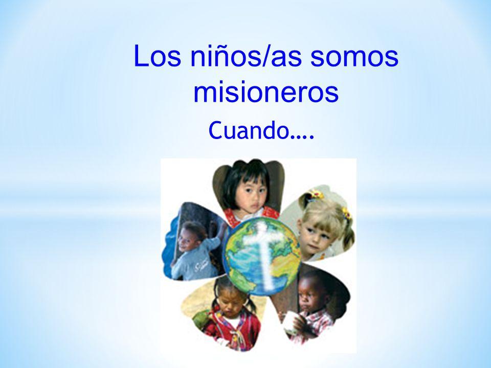 Los niños/as somos misioneros