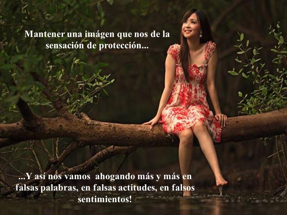 Mantener una imágen que nos de la sensación de protección...