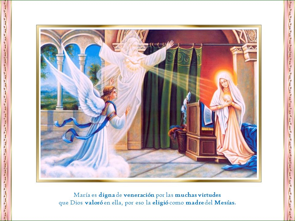 María es digna de veneración por las muchas virtudes