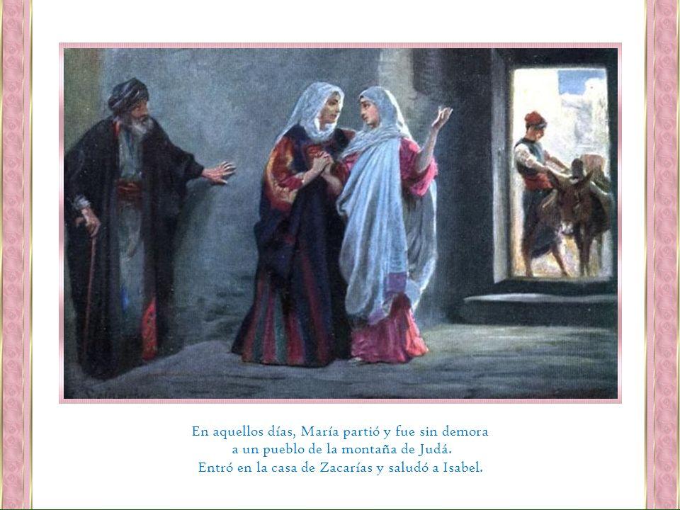 En aquellos días, María partió y fue sin demora