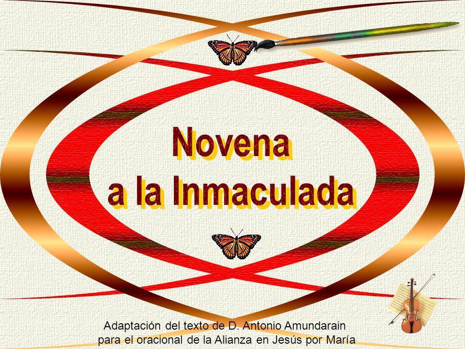 Novena a la Inmaculada Adaptación del texto de D. Antonio Amundarain