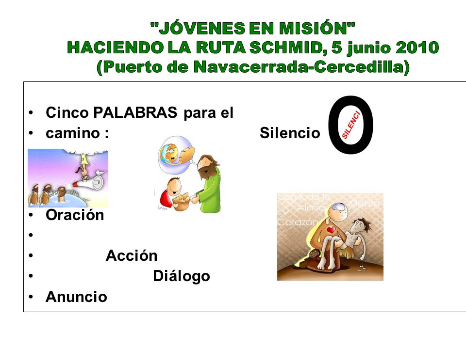 Cinco PALABRAS para el camino : Silencio Oración Acción Diálogo