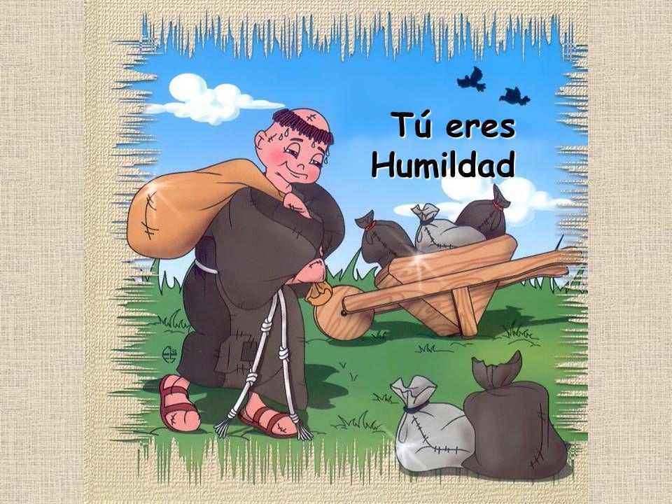 Tú eres Humildad