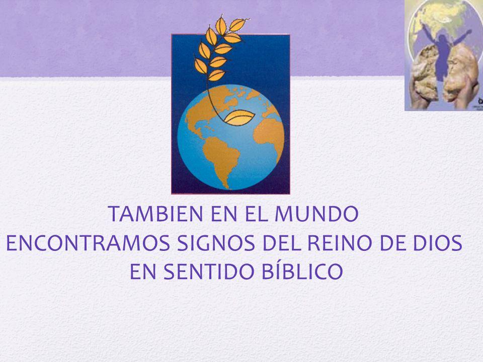 ENCONTRAMOS SIGNOS DEL REINO DE DIOS