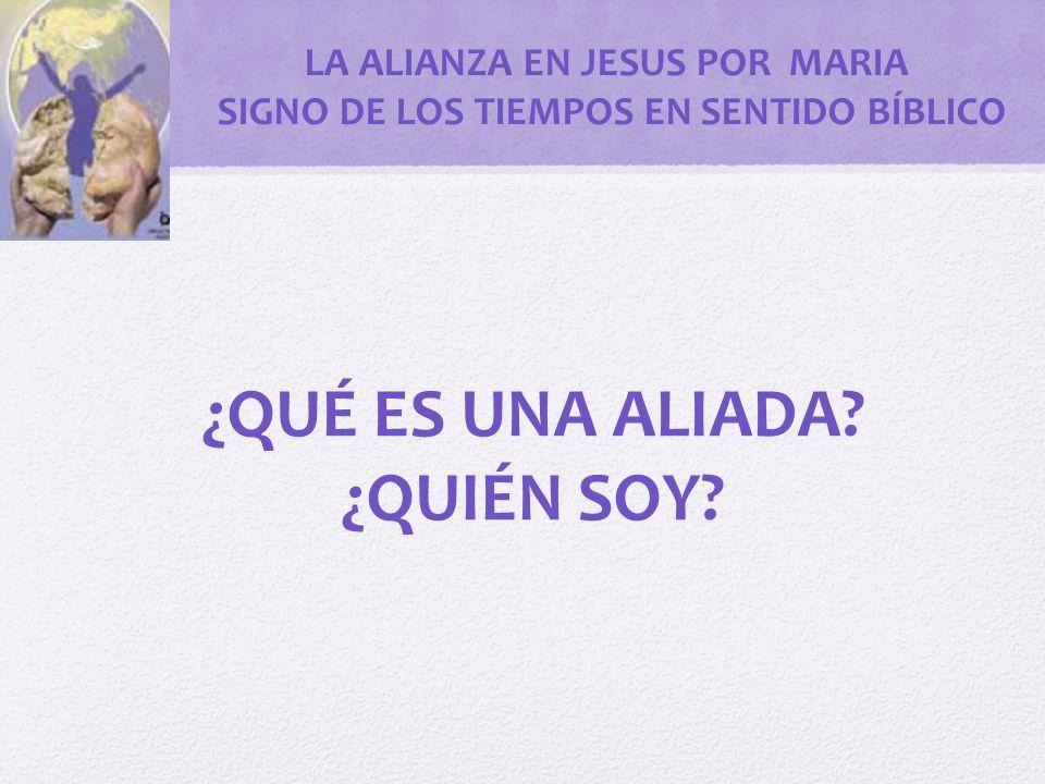 LA ALIANZA EN JESUS POR MARIA SIGNO DE LOS TIEMPOS EN SENTIDO BÍBLICO