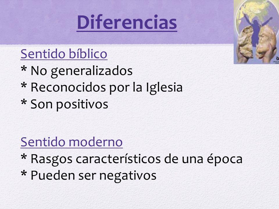 Diferencias Sentido bíblico * No generalizados