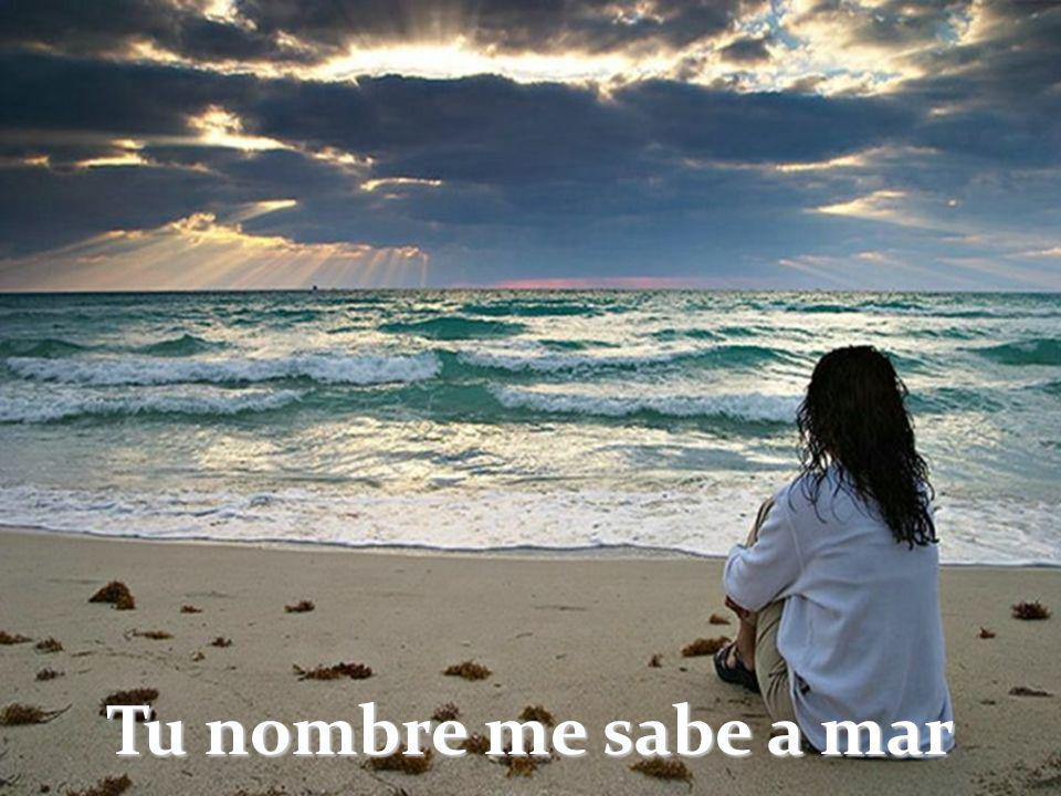 Tu nombre me sabe a mar