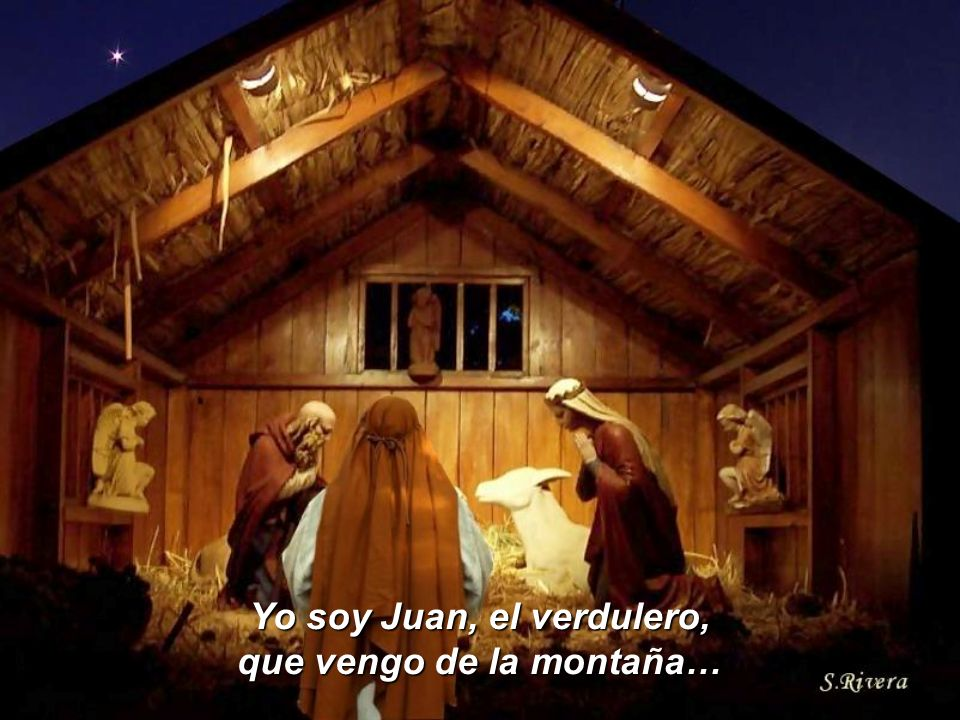 Yo soy Juan, el verdulero, que vengo de la montaña…
