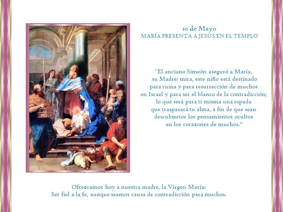 10 de Mayo El anciano Simeón aseguró a María,