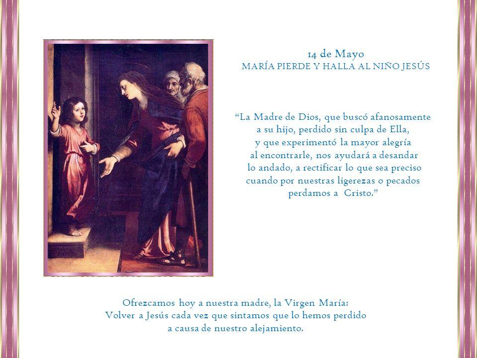 14 de Mayo La Madre de Dios, que buscó afanosamente