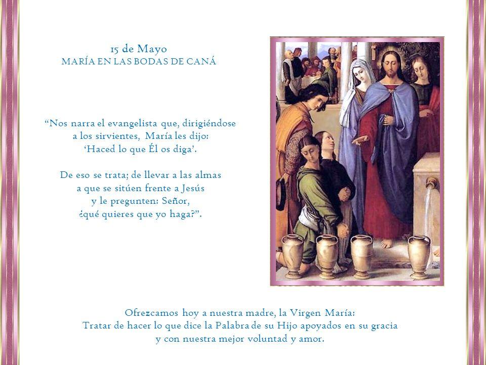15 de Mayo Nos narra el evangelista que, dirigiéndose