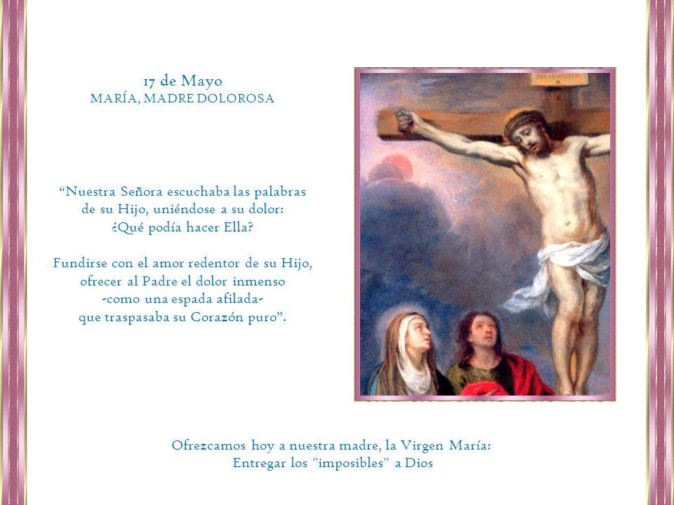 17 de Mayo Nuestra Señora escuchaba las palabras