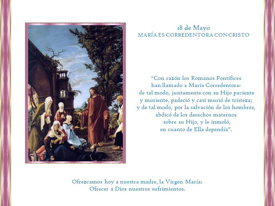 18 de Mayo Con razón los Romanos Pontífices