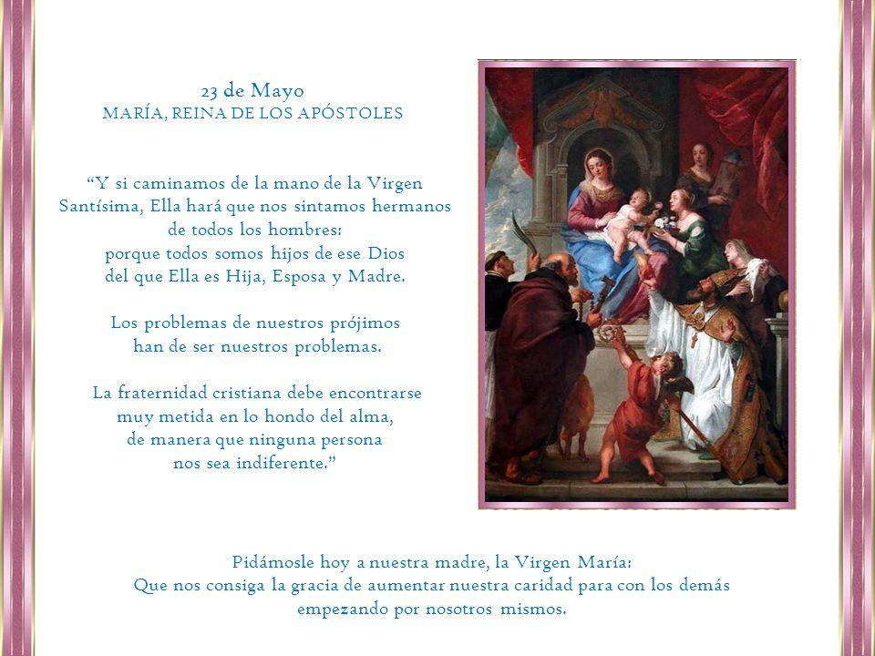 23 de Mayo MARÍA, REINA DE LOS APÓSTOLES.