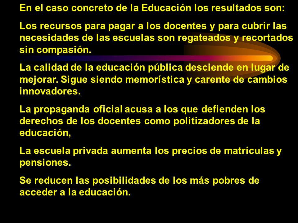 En el caso concreto de la Educación los resultados son: