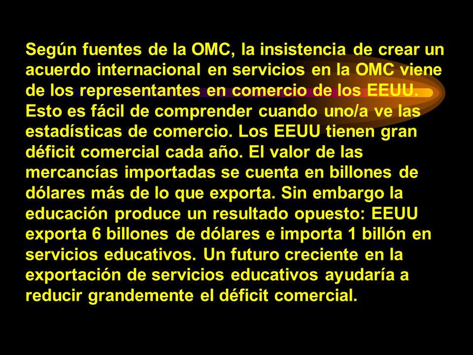 Según fuentes de la OMC, la insistencia de crear un acuerdo internacional en servicios en la OMC viene de los representantes en comercio de los EEUU.