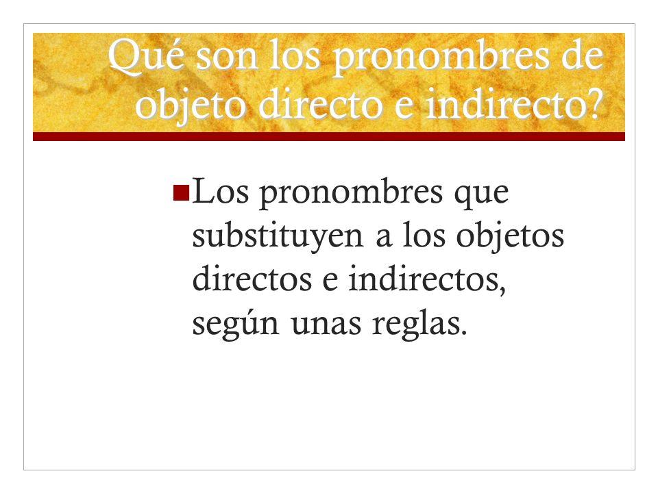 Qué son los pronombres de objeto directo e indirecto