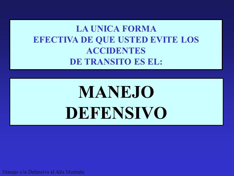 EFECTIVA DE QUE USTED EVITE LOS ACCIDENTES DE TRANSITO ES EL: