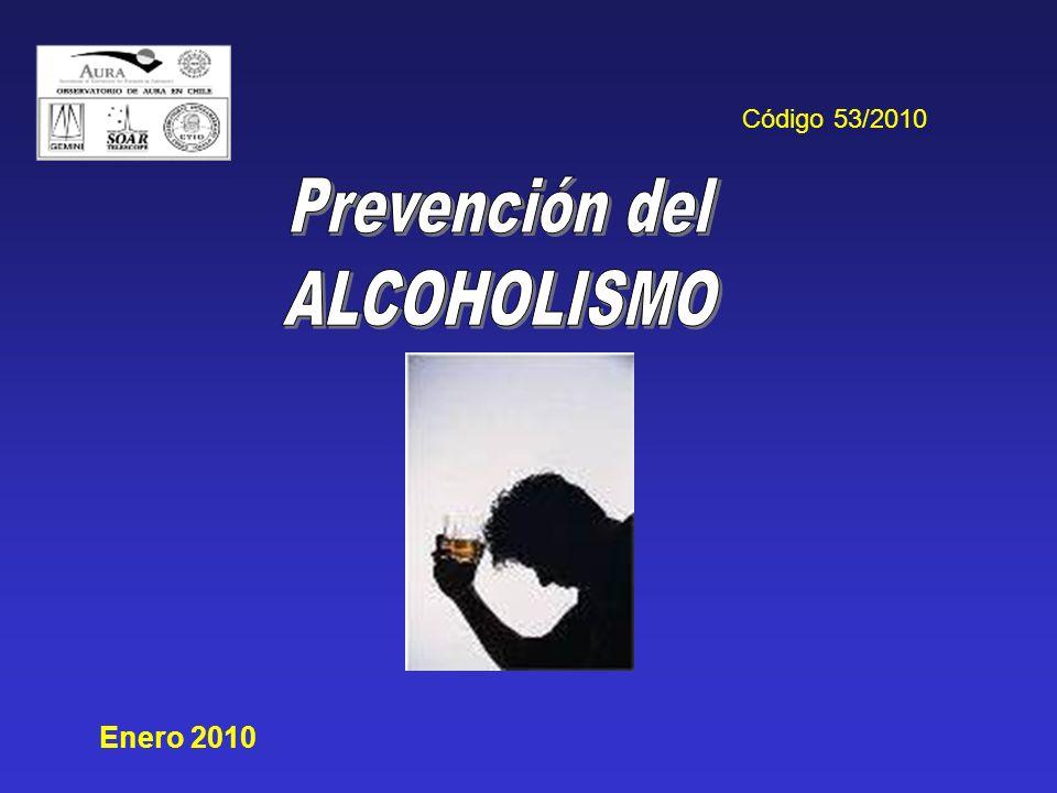 Código 53/2010 Prevención del ALCOHOLISMO Enero 2010