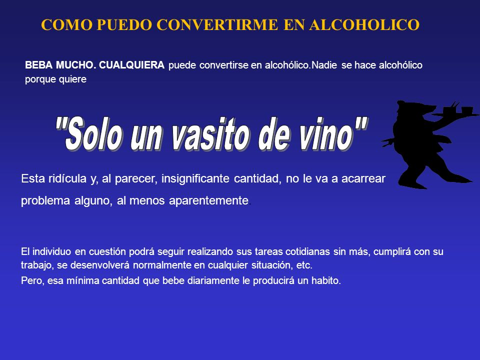 Solo un vasito de vino COMO PUEDO CONVERTIRME EN ALCOHOLICO