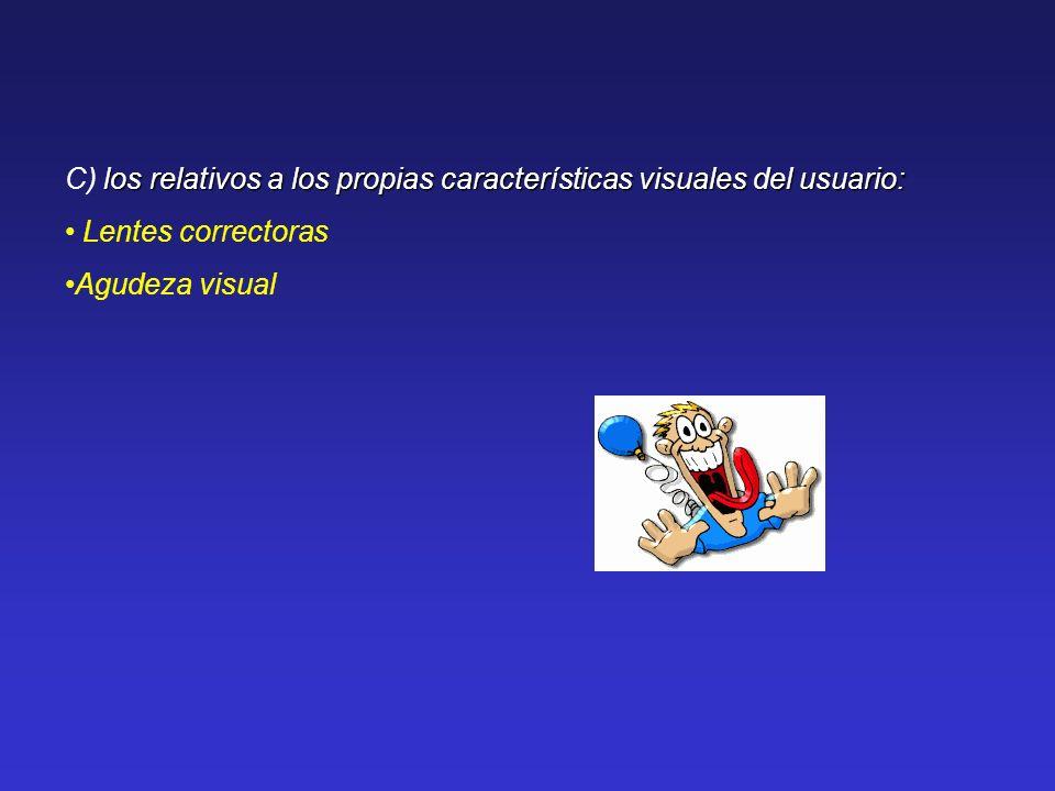 C) los relativos a los propias características visuales del usuario: