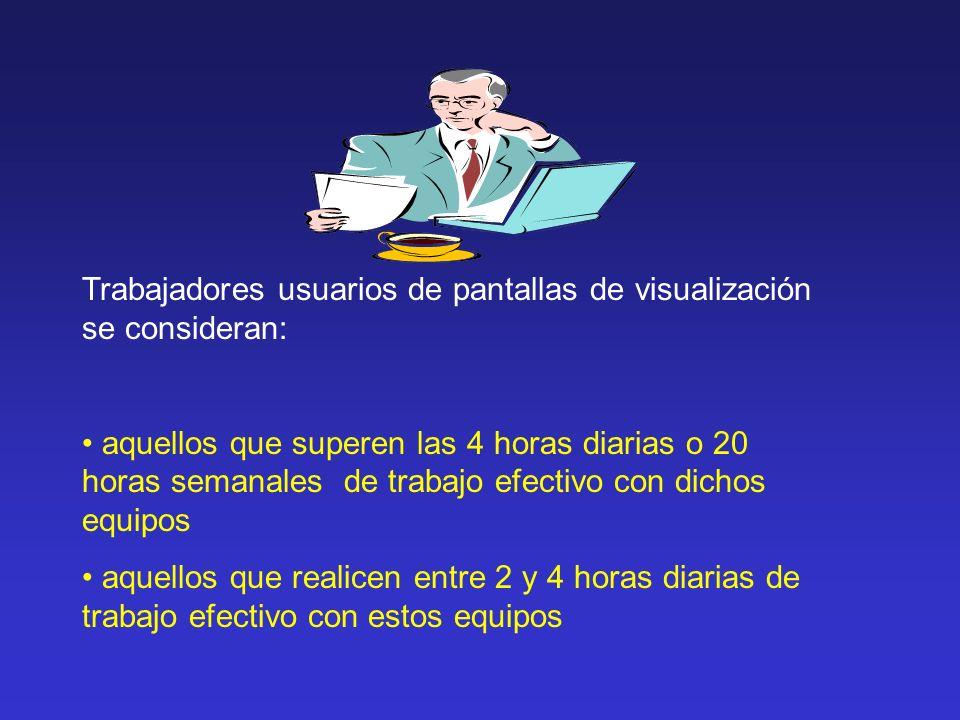 Trabajadores usuarios de pantallas de visualización se consideran: