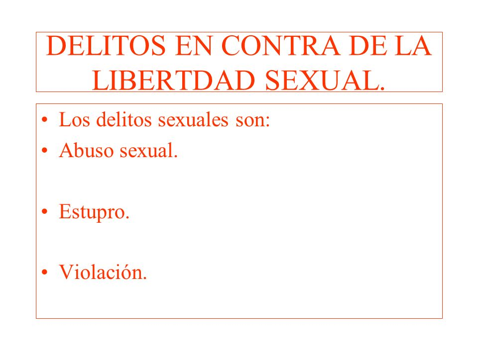 DELITOS EN CONTRA DE LA LIBERTDAD SEXUAL.