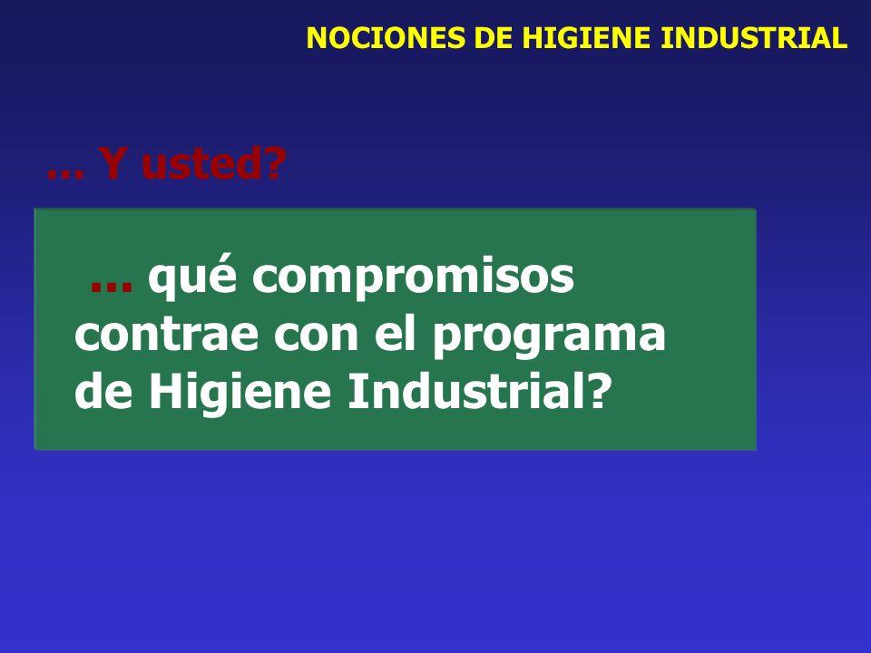 ... qué compromisos contrae con el programa de Higiene Industrial