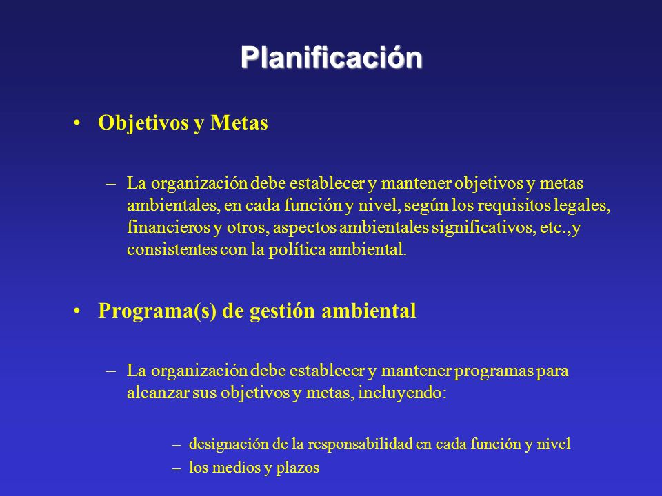 Planificación Objetivos y Metas Programa(s) de gestión ambiental
