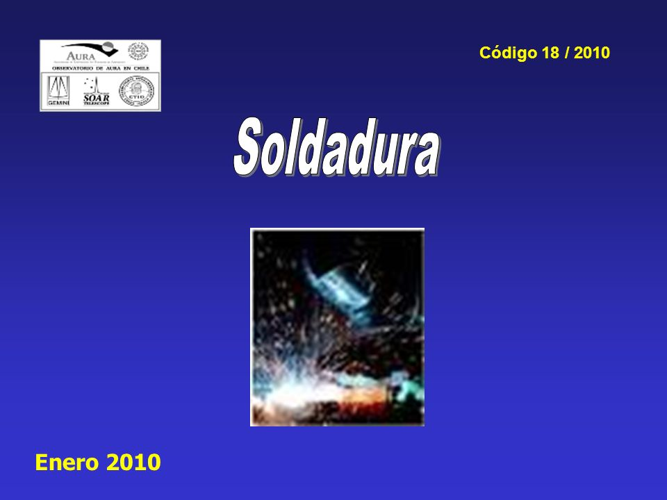 Código 18 / 2010 Soldadura Enero 2010