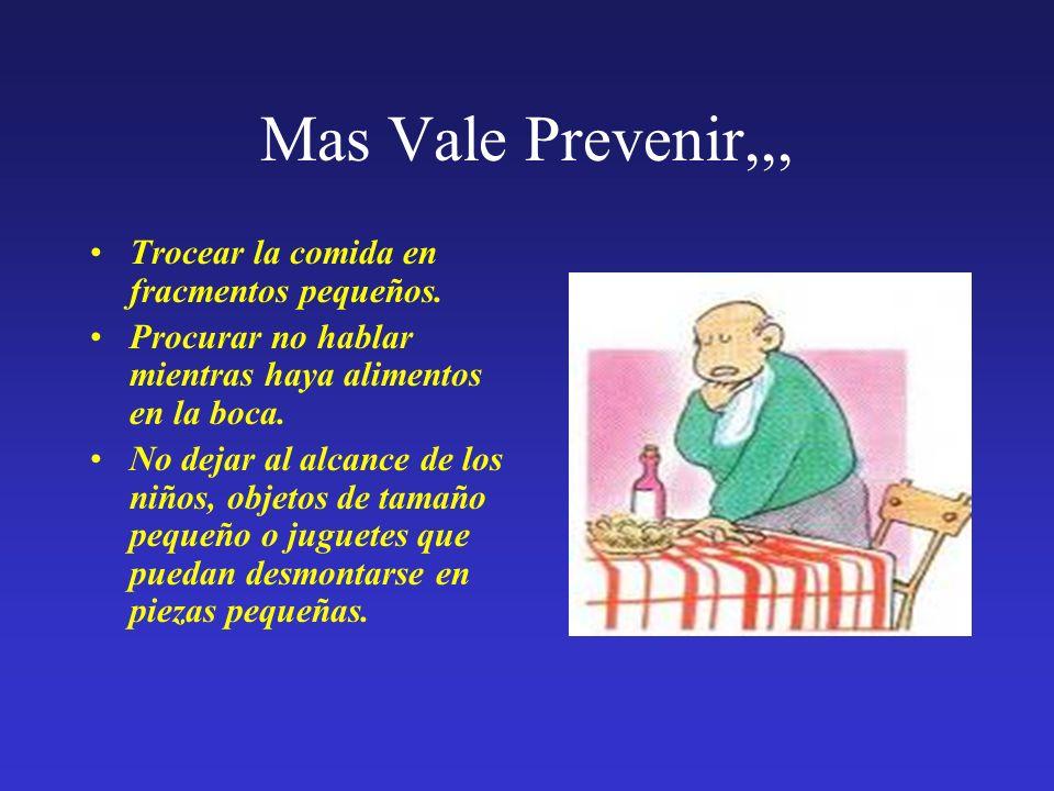 Mas Vale Prevenir,,, Trocear la comida en fracmentos pequeños.