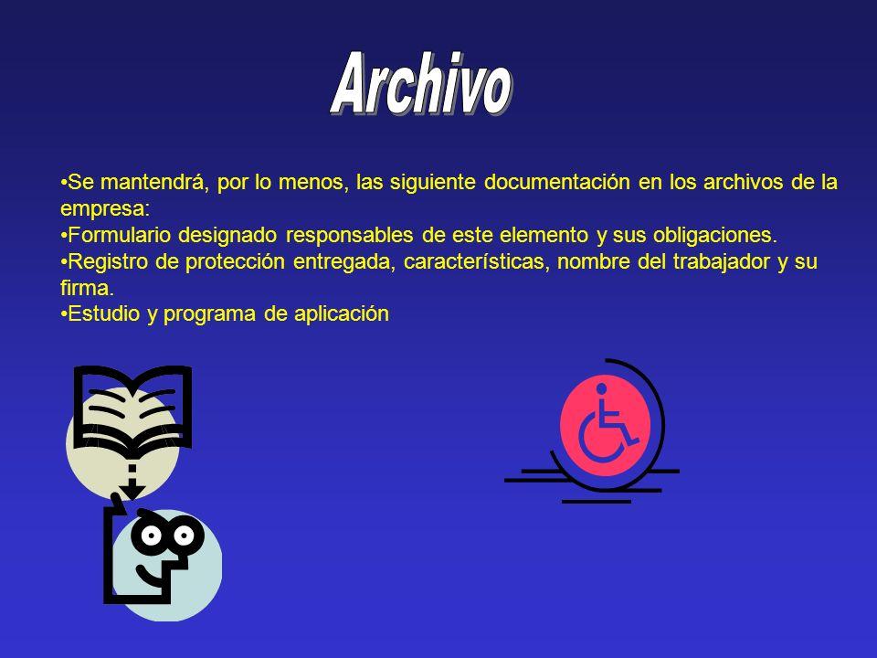 Archivo Se mantendrá, por lo menos, las siguiente documentación en los archivos de la empresa: