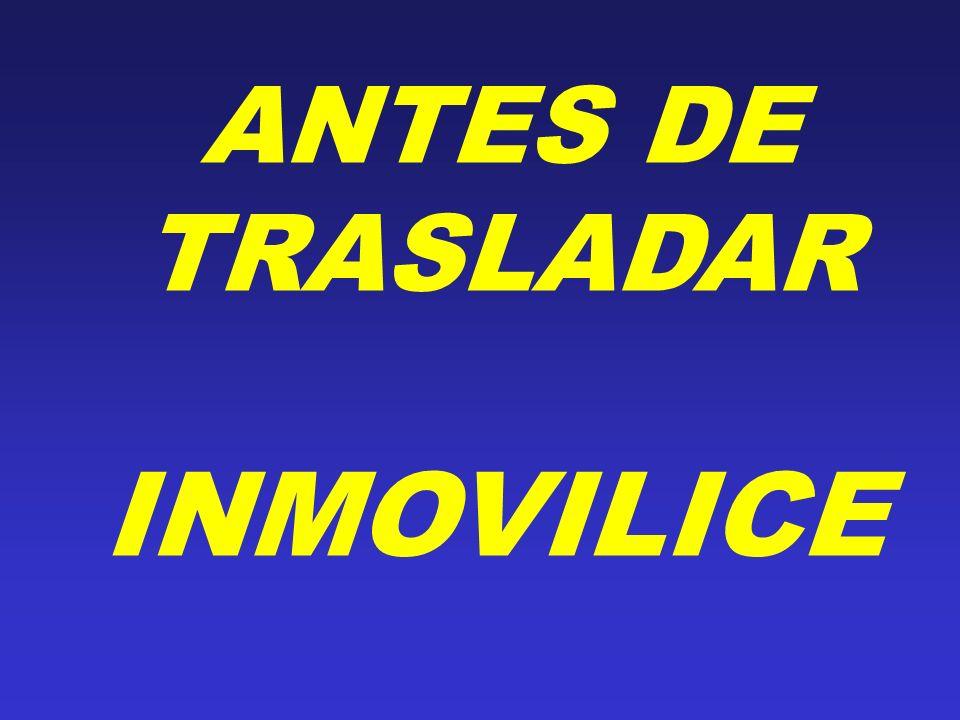 ANTES DE TRASLADAR INMOVILICE