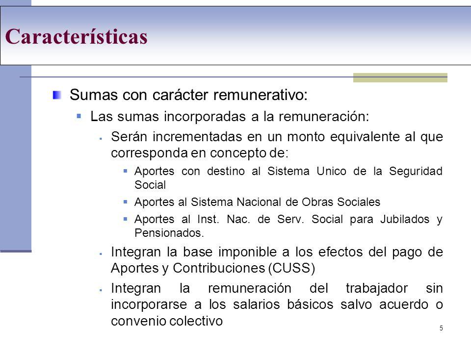 Características Sumas con carácter remunerativo: