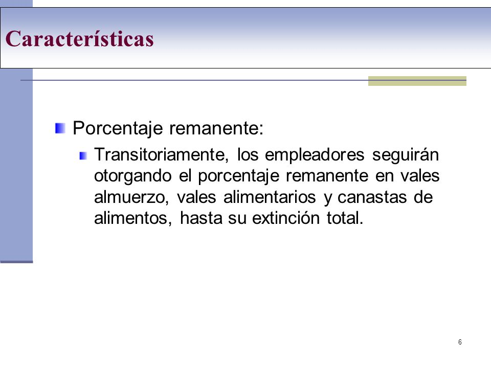 Características Porcentaje remanente: