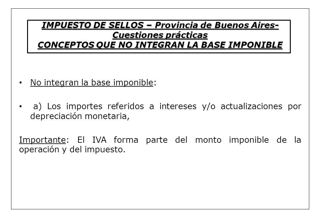 IMPUESTO DE SELLOS – Provincia de Buenos Aires-Cuestiones prácticas CONCEPTOS QUE NO INTEGRAN LA BASE IMPONIBLE