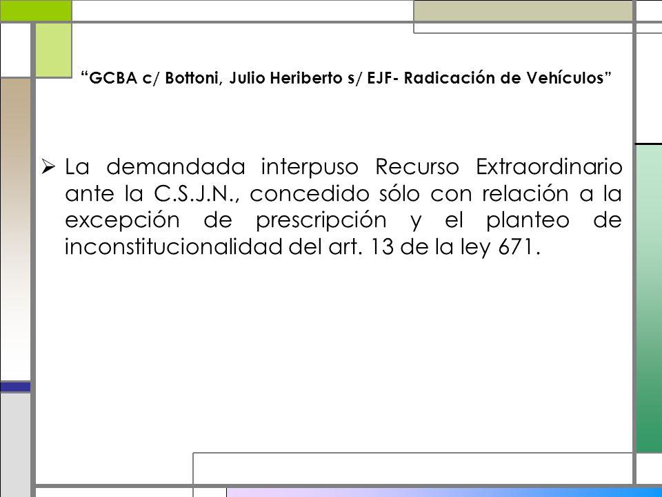 GCBA c/ Bottoni, Julio Heriberto s/ EJF- Radicación de Vehículos