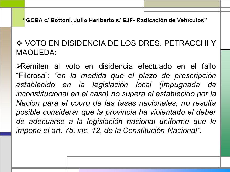 VOTO EN DISIDENCIA DE LOS DRES. PETRACCHI Y MAQUEDA:
