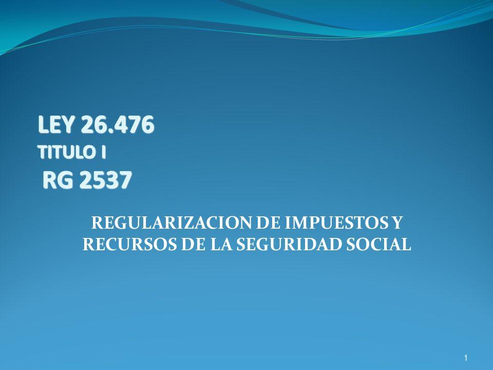 REGULARIZACION DE IMPUESTOS Y RECURSOS DE LA SEGURIDAD SOCIAL