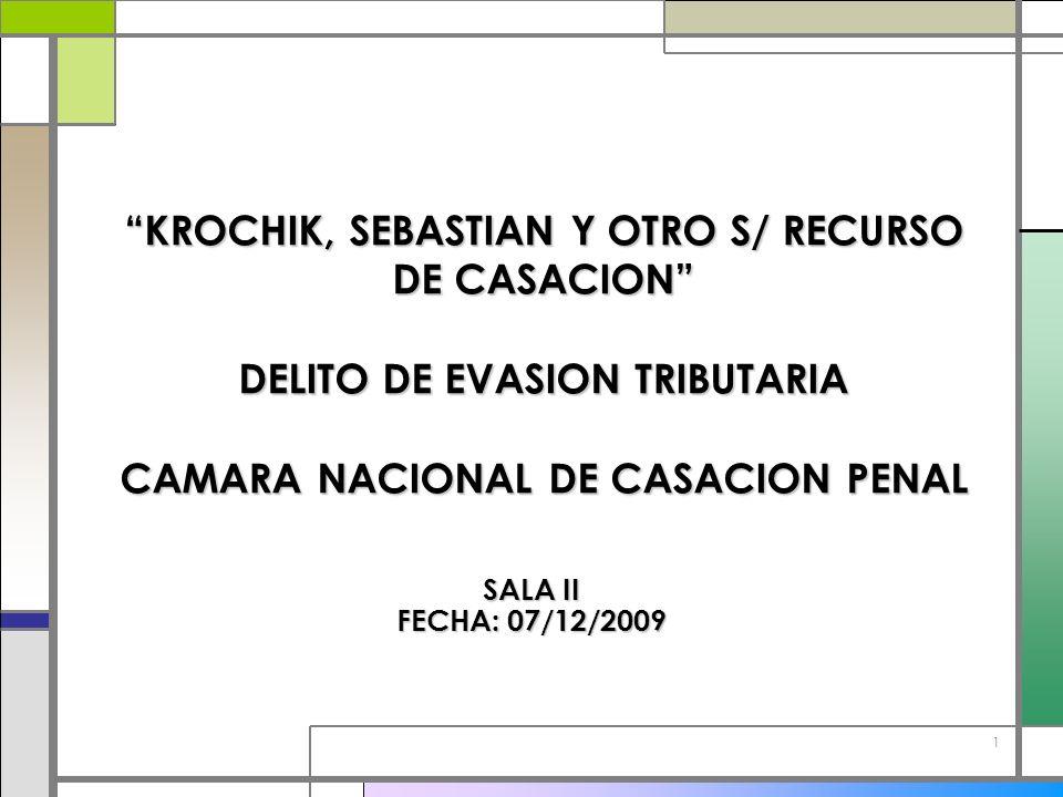 KROCHIK, SEBASTIAN Y OTRO S/ RECURSO DE CASACION DELITO DE EVASION TRIBUTARIA CAMARA NACIONAL DE CASACION PENAL