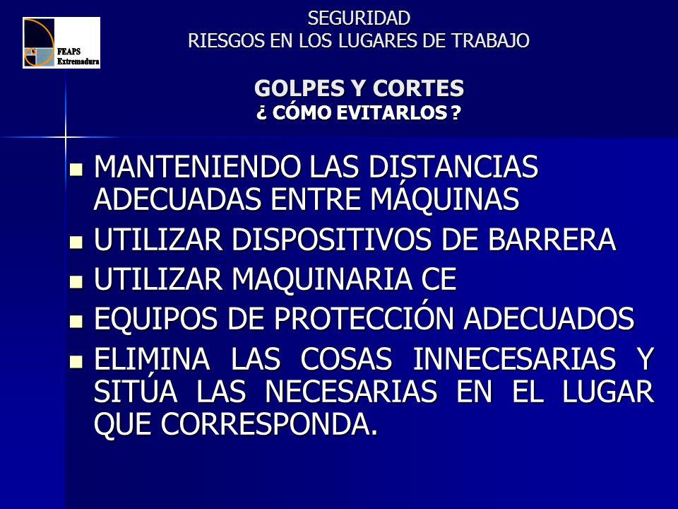 MANTENIENDO LAS DISTANCIAS ADECUADAS ENTRE MÁQUINAS