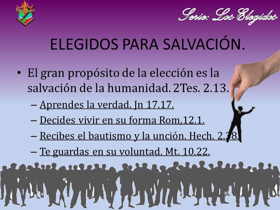ELEGIDOS PARA SALVACIÓN.