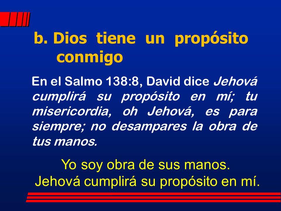 Jehová cumplirá su propósito en mí.