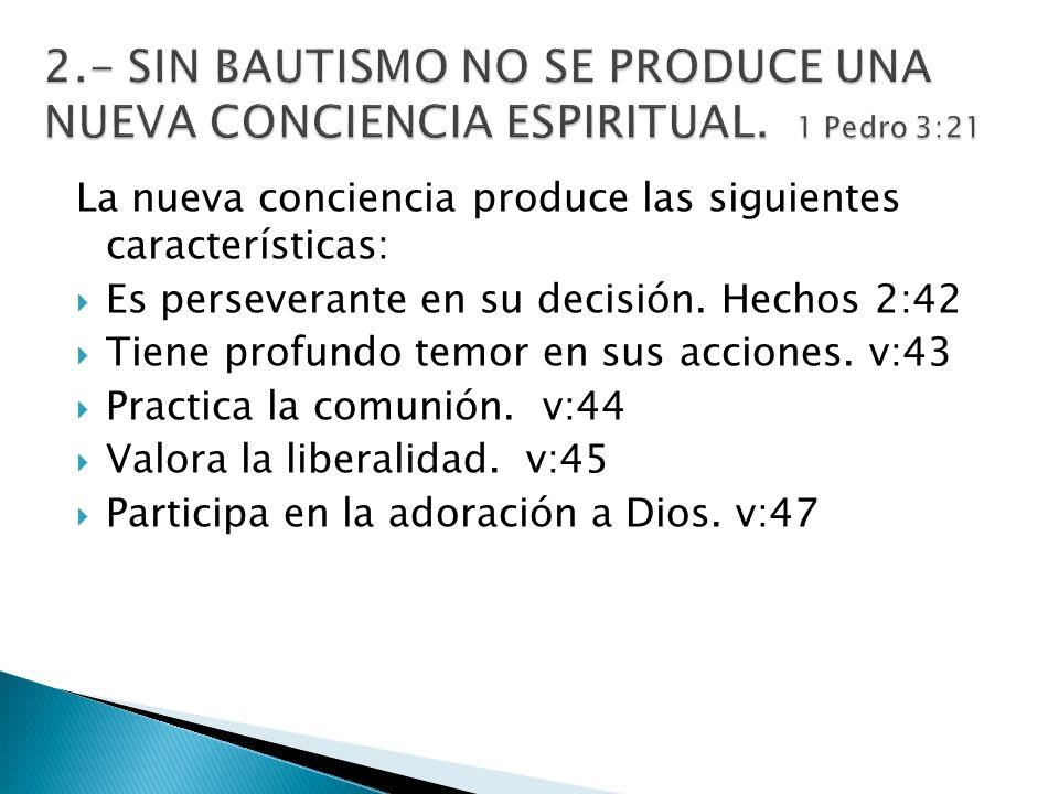 2. - SIN BAUTISMO NO SE PRODUCE UNA NUEVA CONCIENCIA ESPIRITUAL
